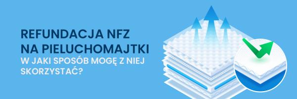 Refundacja NFZ na pieluchomajtki - w jaki sposób mogę z niej skorzystać?